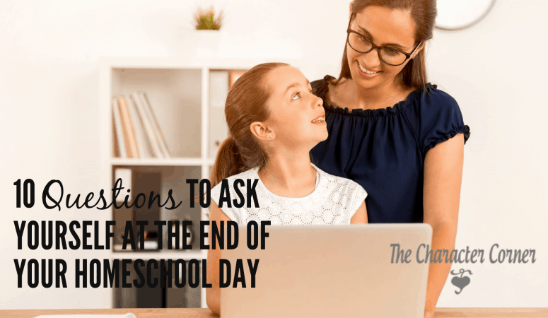 10  Questions to Ask At The End Of Your Homeschool Day