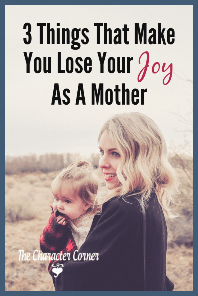 things that make you lose your joy as a mother