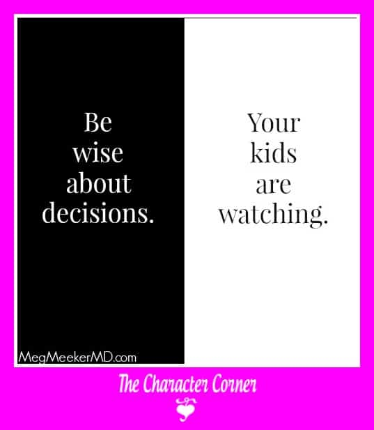 Be wise about decisions, kids are watching