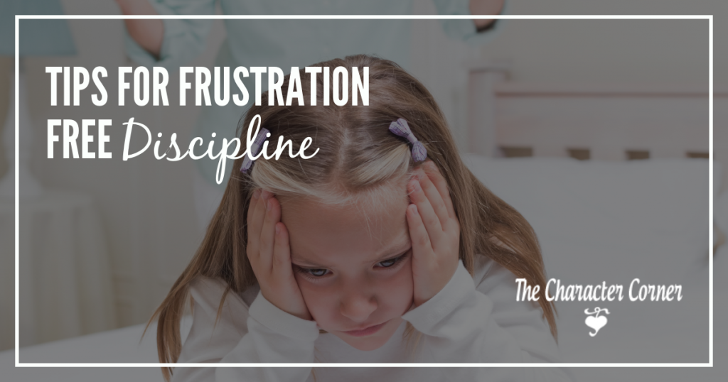 take the frustration out of discipline