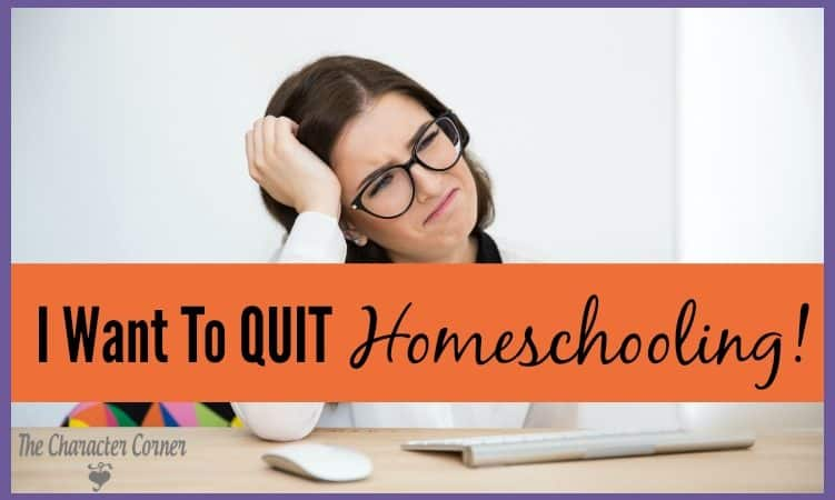 I Want To Quit Homeschooling!