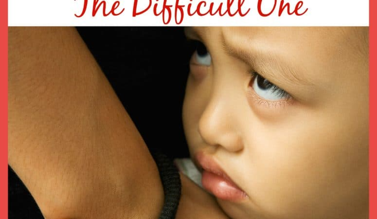 How To Love THAT Child (The Difficult One)