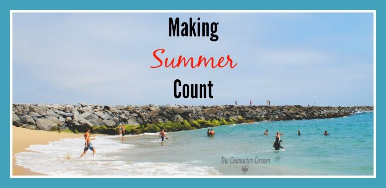 6 Tips For Making Summer Count
