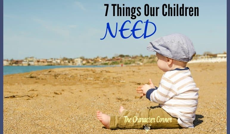 7 Things Our Children Need