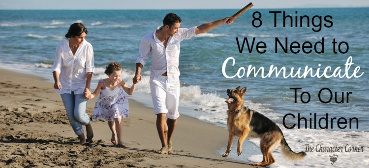 8 things we need to communicate to our kids