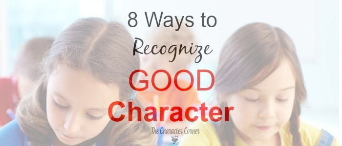 8 Ways To Recognize Good Character
