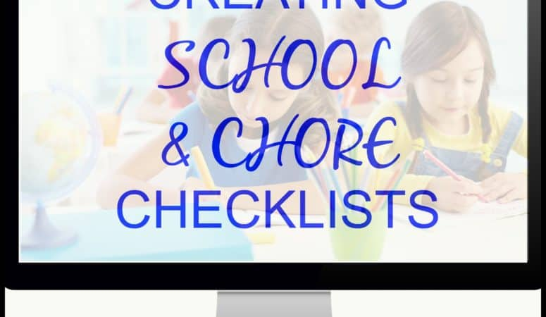 Creating School And Chore Checklists