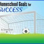 Homeschool Goals for Success