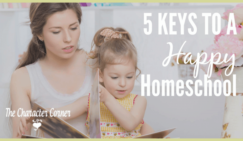 5  Keys To a Happy Homeschool