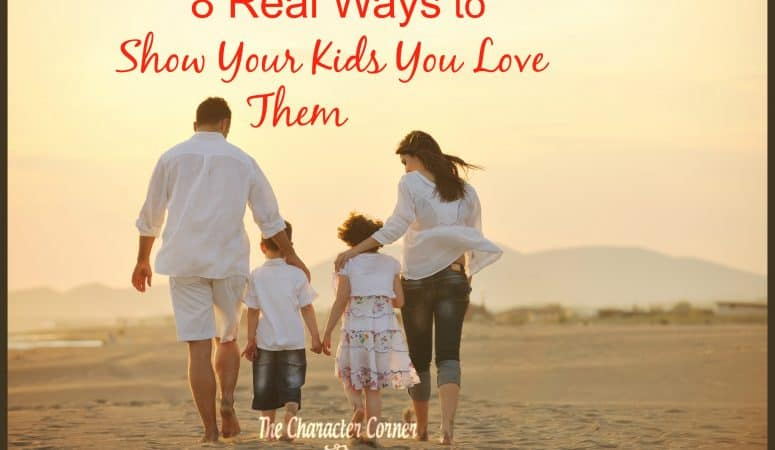 8 Real Ways To Show Your Kids You Love Them