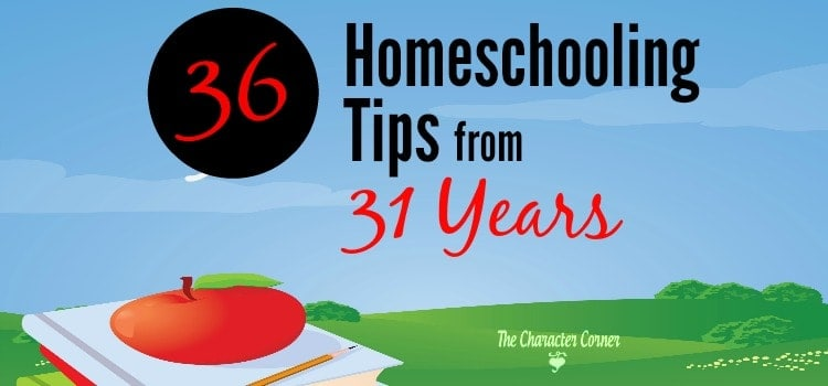 36 Homeschooling Tips From 31 Years