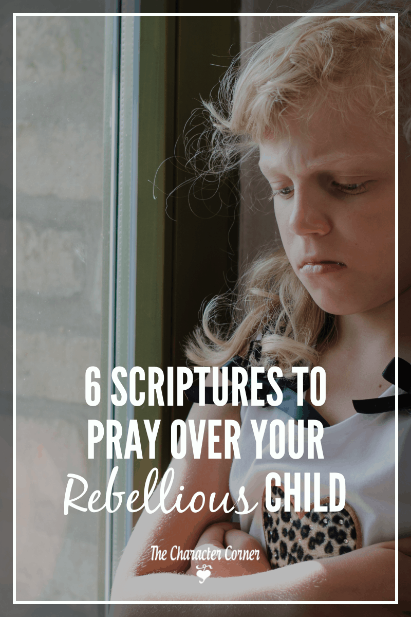 scriptures to pray over your rebellious child