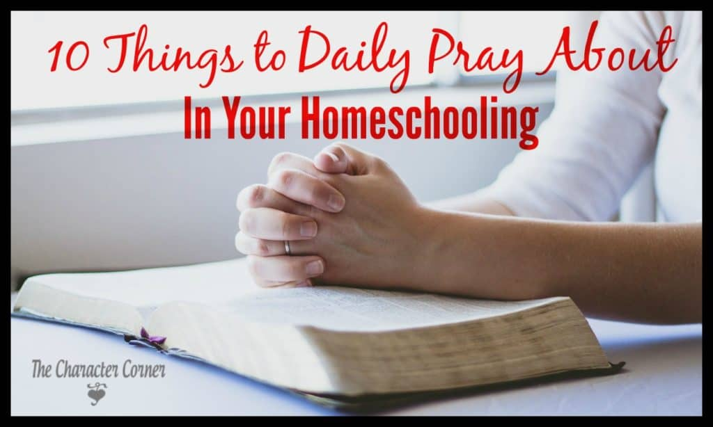 things to daily pray about in your homeschooling