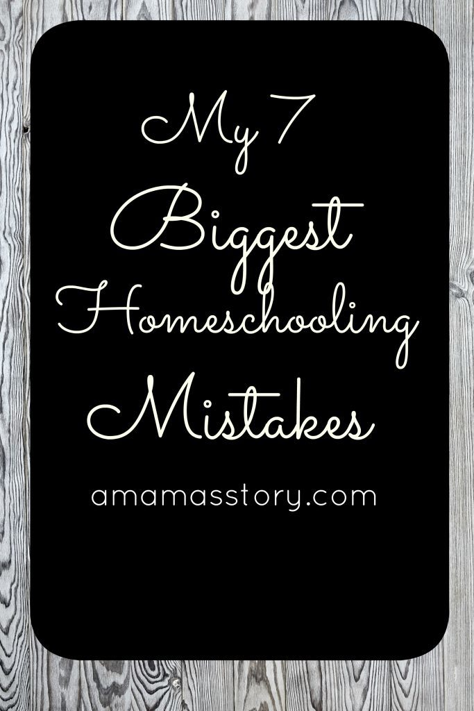 biggest homeschooling mistakes