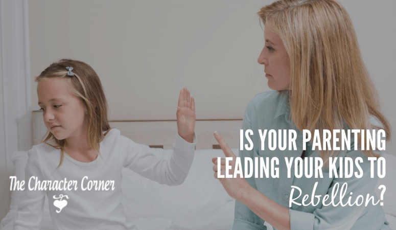Is Your Parenting Leading Your Kids To Rebellion?