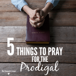 5-things-to-pray-for-the-prodigal-fb
