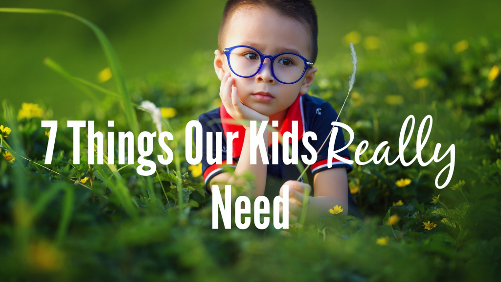 Things our kids really need