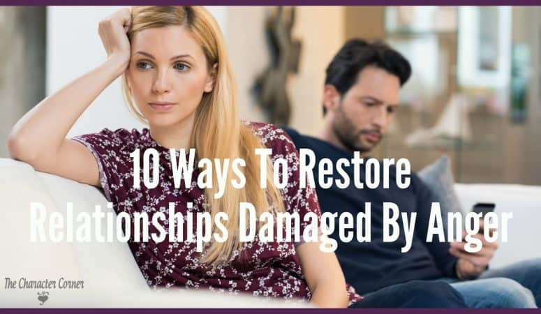 Restore relationship damaged by anger