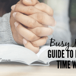 Busy Mom's Guide to Finding Time With God