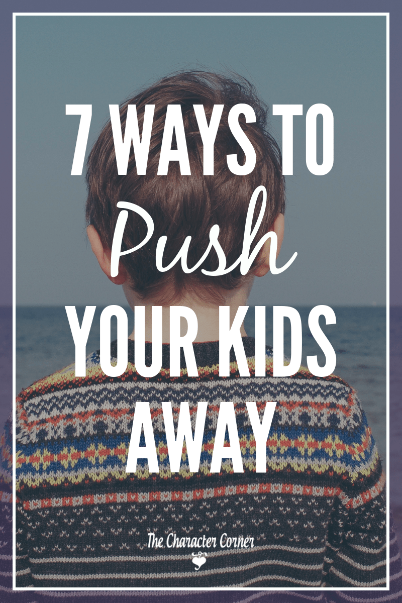 ways to push your kids away