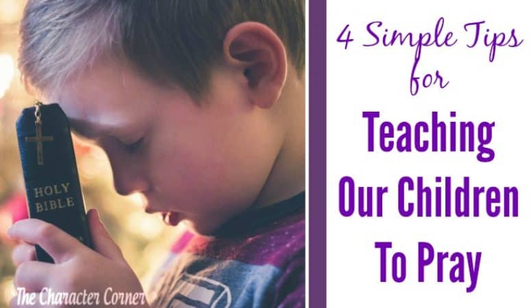 4 Simple Tips For Teaching Children To Pray