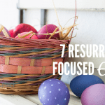 7 Resurrection Focused Easter Ideas