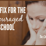 Quick Fix  For The Discouraged Homeschool Mom