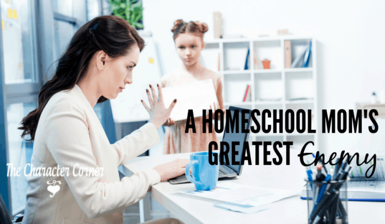 A Homeschool Mom's Greatest Enemy