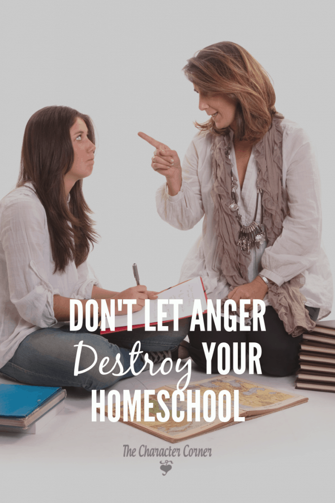 anger destroy your homeschool