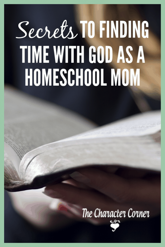 Finding time with God as a busy homeschool Mom