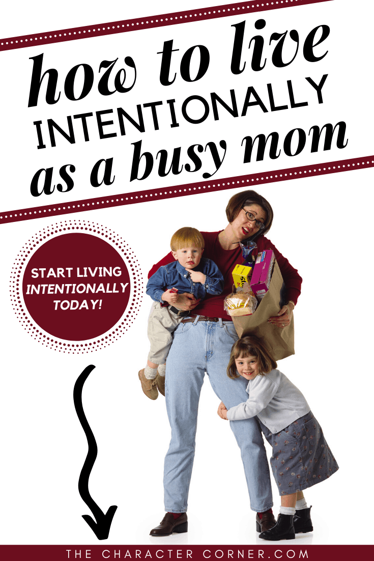 How to be intentional as a busy mom on the character corner