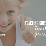 Teaching Kids Gratitude {FREE Gratitude Journal Pages)