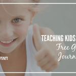 Teaching Kids Gratitude {FREE Gratitude Journal Pages)
