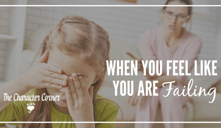 When You Feel Like You Are Failing In Your Parenting