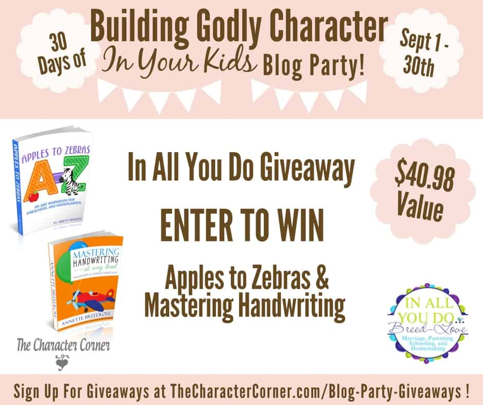 In All You Do Giveaway Building Godly Character Blog Party Image