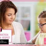 3 Simple And Practical Ways To Teach Respect To Your Children