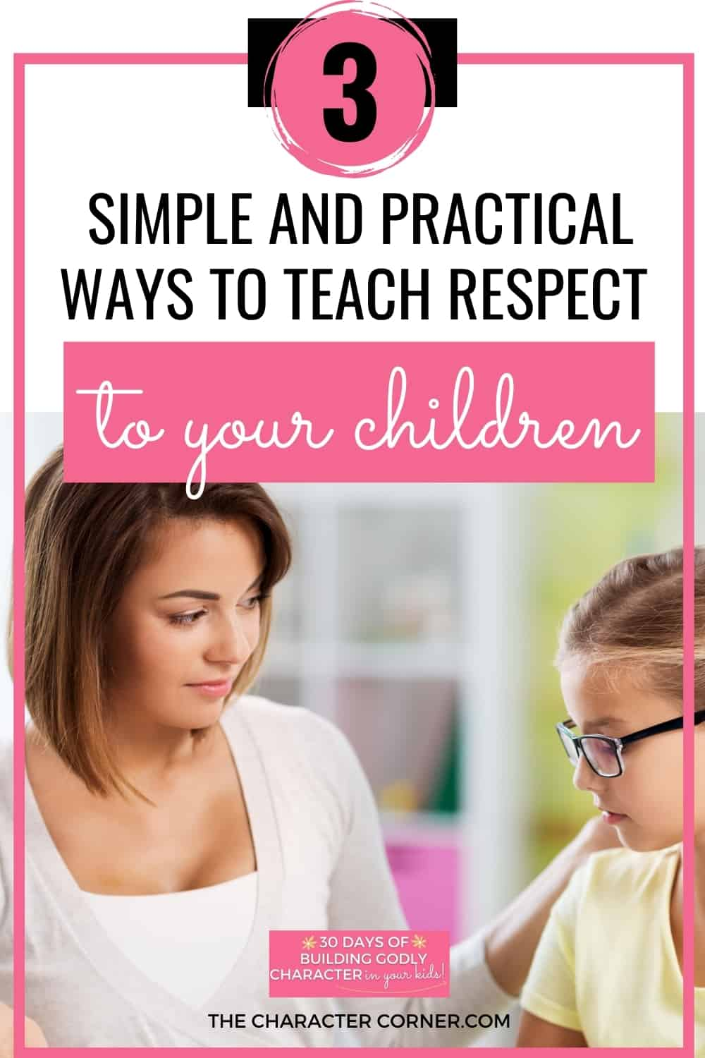 Mother talking to daughter text on image reads 3 Simple And Practical Ways To Teach Respect To Your Children