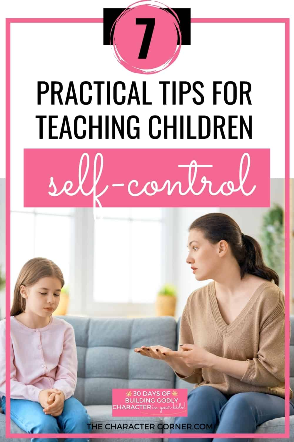 Mom talking to daughter about behavior. Text on image reads: 7 Practical Tips for Teaching Children Self-Control