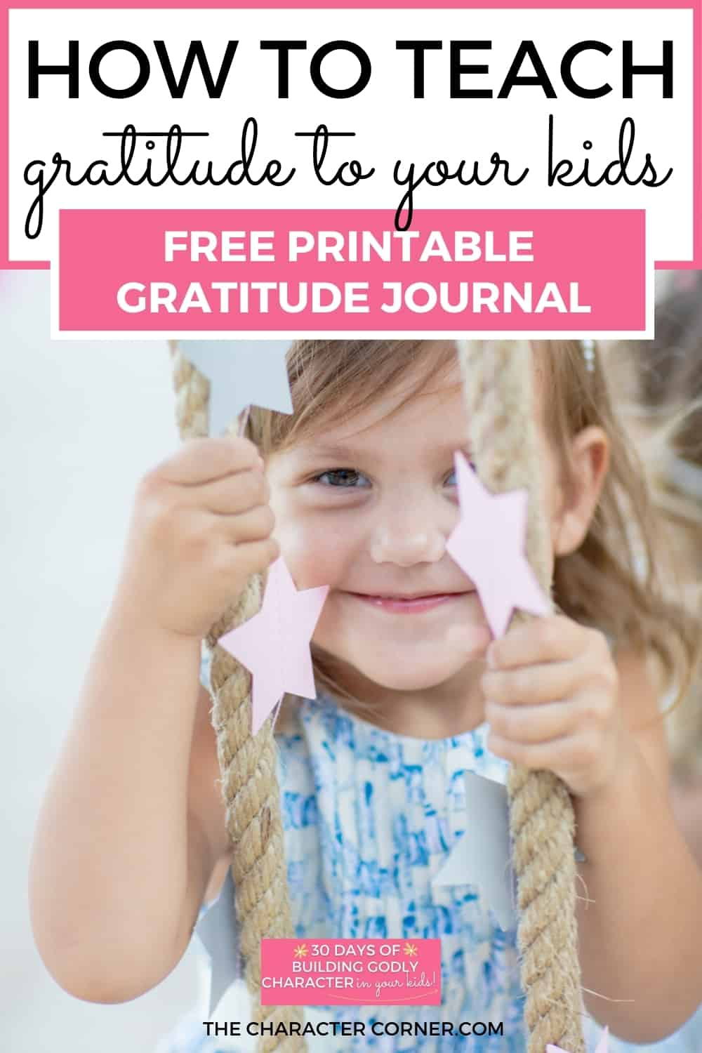 Happy child being grateful on swing and smiling. Text on image reads: How To Teach Gratitude To Kids {free Printable Gratitude Journal}