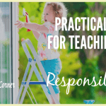 Practical Ways For Teaching Our Kids Responsibility