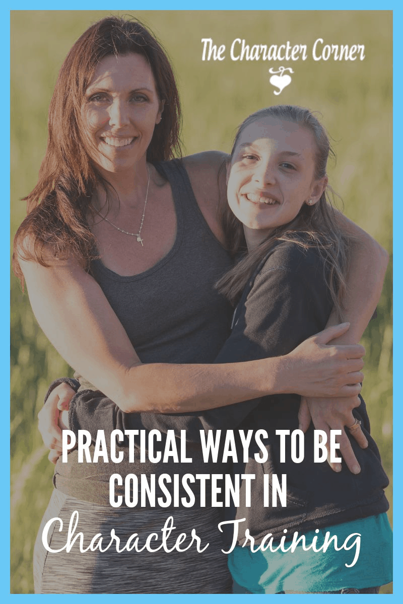 Happy mom and daughter text reads Practical Ways To Be Consistent in Character Training