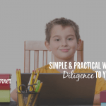 practical ways to teach diligence to your childdren