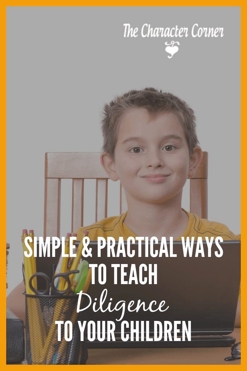 Practical ways to teach diligence to your children