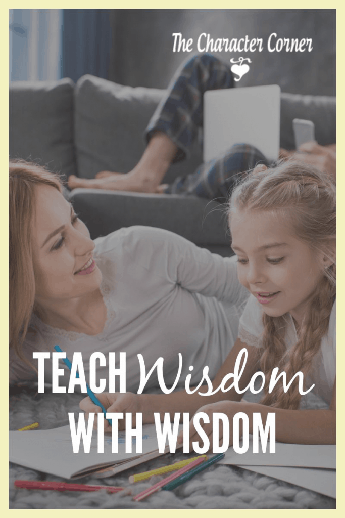 Teaching wisdom with wisdom