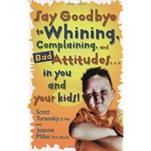 Say goodbye to whining