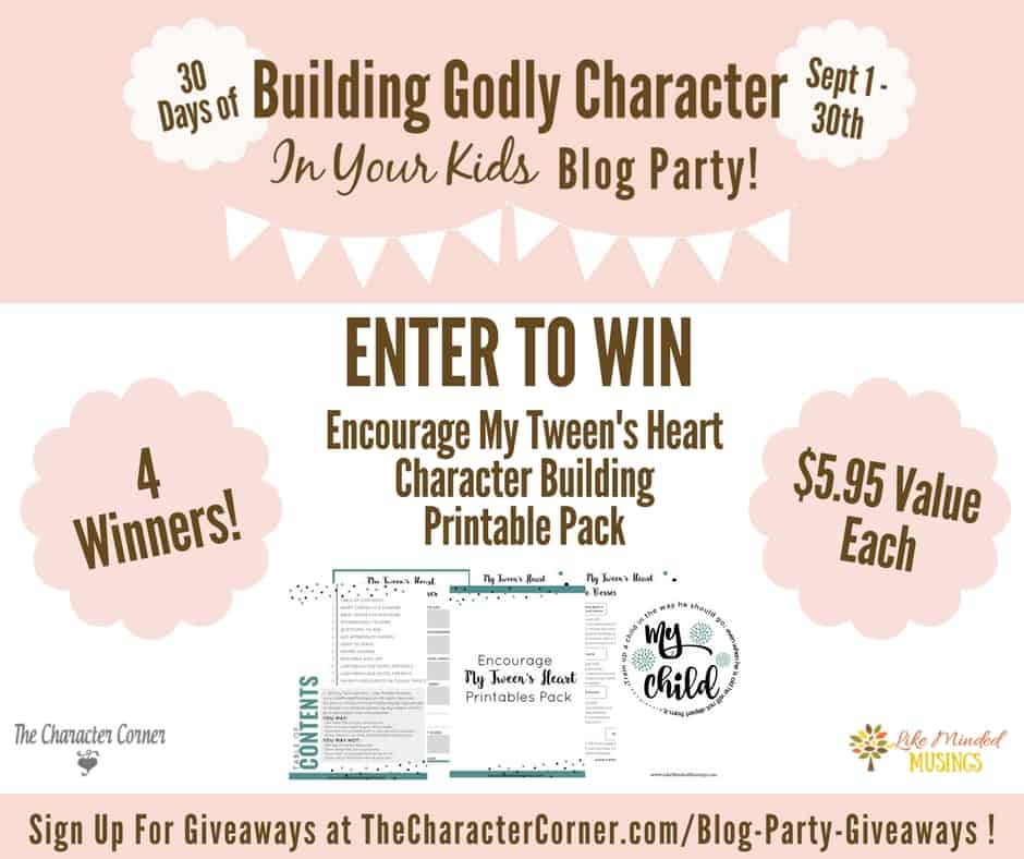 Encourage My Tweens Heart 30 Days of Building Godly Character In Your Kids Blog Party The Character Corner