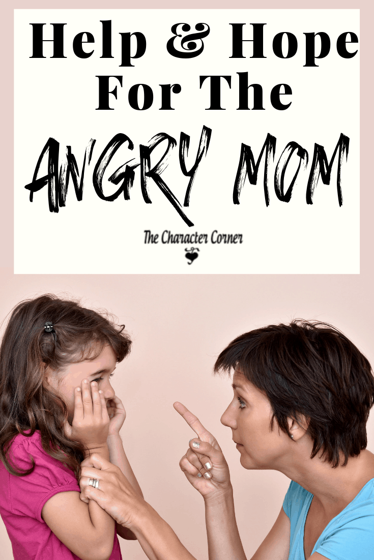 Help and Hope for the Angry Mom on The Character Corner