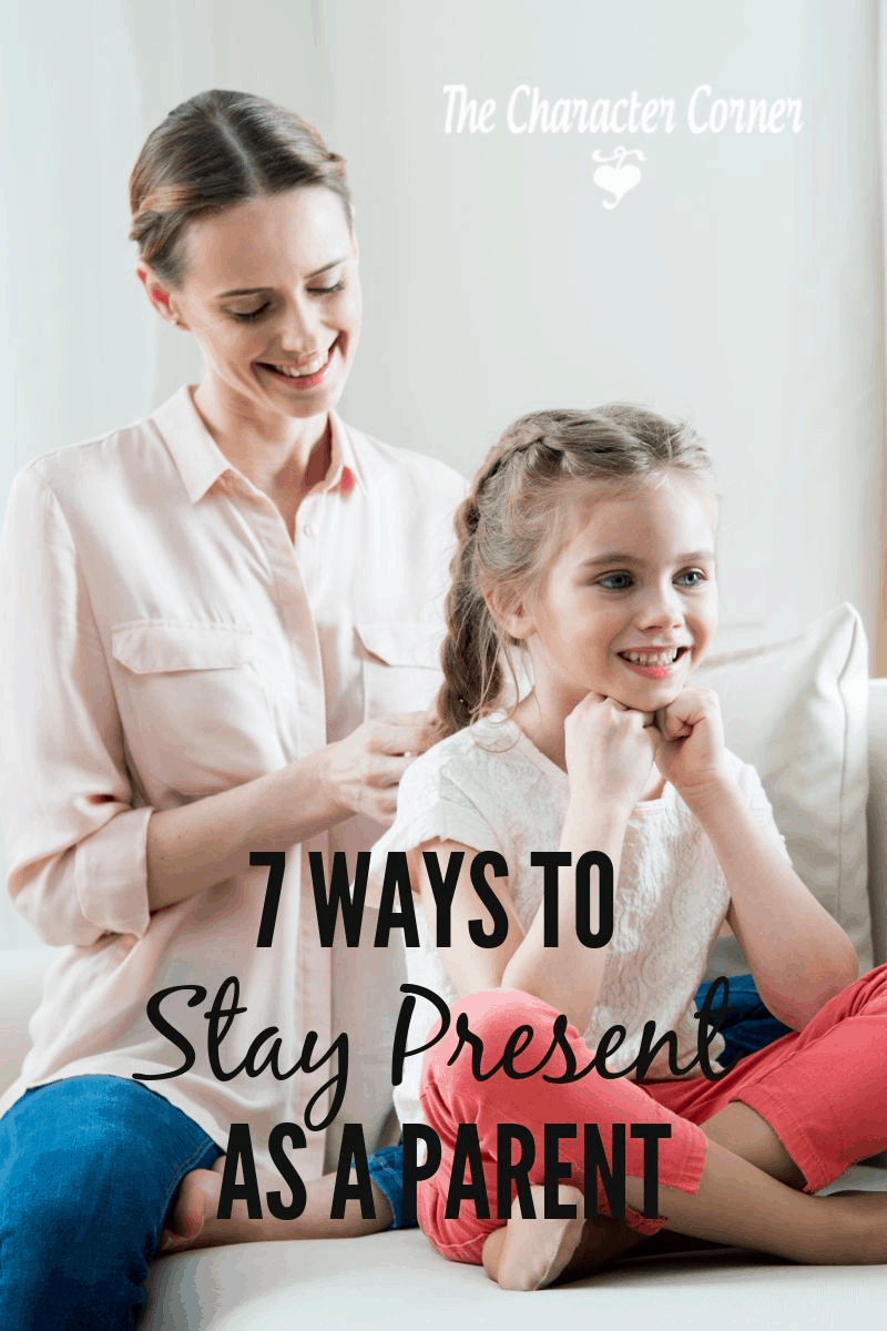 ways to stay present as a parent