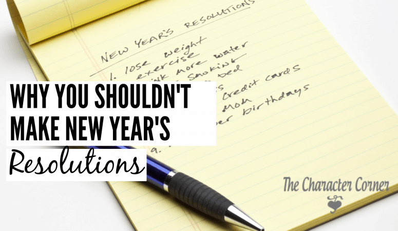 Why You Shouldn't Make New Year's Resolutions
