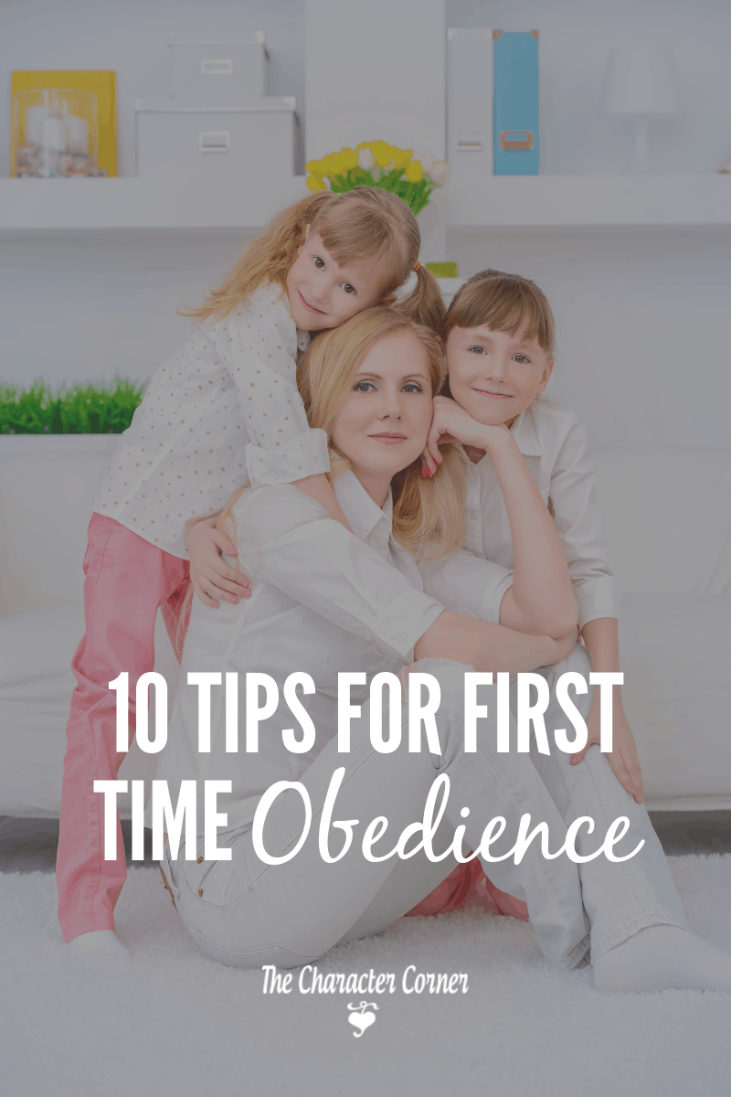 10 Tips for First Time Obedience to help you as you train your children about the importance of doing what they're told right away with a happy spirit.